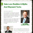Data Loss Realities & Myths And Wayward Techs